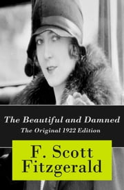 The Beautiful and Damned - The Original 1922 Edition ebook by F. Scott Fitzgerald