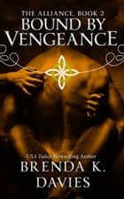 Bound by Vengeance (The Alliance, Book 2) ebook by Brenda K. Davies