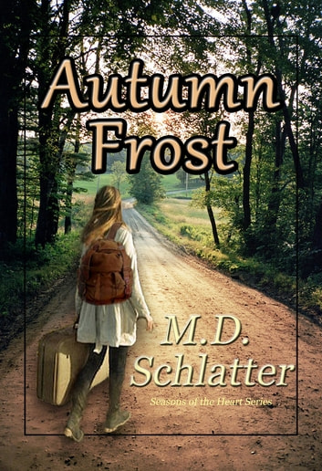 Autumn Frost ebook by M.D. Schlatter