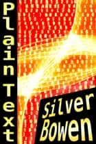 Plain Text ebook by Silver Bowen