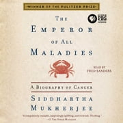 The Emperor of All Maladies - A Biography of Cancer livre audio by Siddhartha Mukherjee