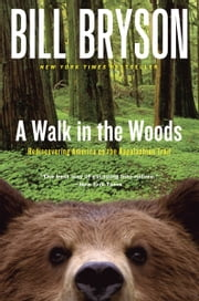 A Walk in the Woods - Rediscovering America on the Appalachian Trail ebook by Bill Bryson