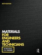 Materials for Engineers and Technicians, 6th ed ebook by W. Bolton, R.A. Higgins