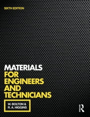 Materials for Engineers and Technicians ebook by W. Bolton,R.A. Higgins