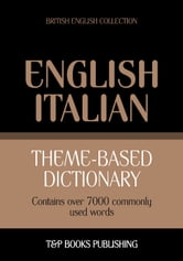 Theme-based dictionary British English-Italian - 7000 words ebook by Andrey Taranov