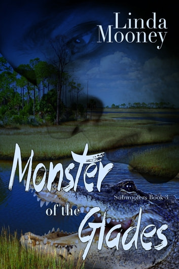 Monster of the Glades ebook by Linda Mooney