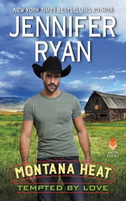 Montana Heat: Tempted by Love ebook by Jennifer Ryan