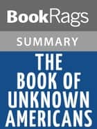 The Book of Unknown Americans by Cristina Henríquez Summary & Study Guide ebook by BookRags