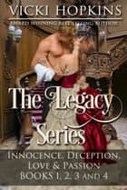 The Legacy Series (Books 1, 2, 3, and 4) ebook by Vicki Hopkins