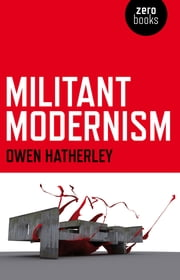 Militant Modernism ebook by Owen Hatherley