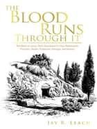 THE BLOOD RUNS THROUGH IT ebook by JAY R. LEACH
