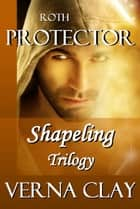 Roth: Protector ebook by Verna Clay
