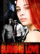 Burning Love e-bok by Nomar Knight