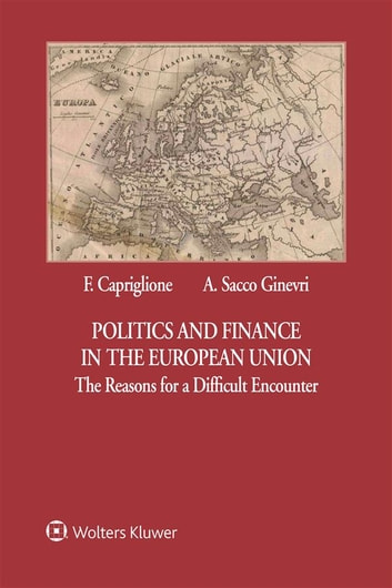Politics and Finance in the European Union - The Reasons for a Difficult Encounter ebook by Francesco Capriglione