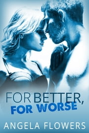 For Better, For Worse ebook by Angela Flowers