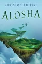 Alosha ebook by Christopher Pike