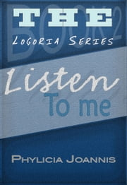Listen To Me ebook by Phylicia Joannis
