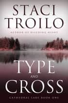 Type and Cross ebook by Staci Troilo