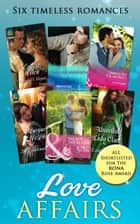 Love Affairs: Scandal's Virgin / Risk of a Lifetime / Taming Her Italian Boss / The Gentleman Rogue / Unveiling Lady Clare / The Heir of the Castle (Mills & Boon e-Book Collections) ebook by Louise Allen, Caroline Anderson, Fiona Harper,...