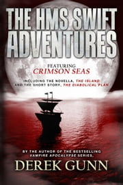 The HMS Swift Adventures ebook by Derek Gunn