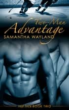 Two Man Advantage ebook by Samantha Wayland
