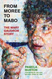 From Moree to Mabo - The Mary Gaudron story ebook by Pamela Burton