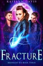 Fracture ebook by Kaitlyn Davis