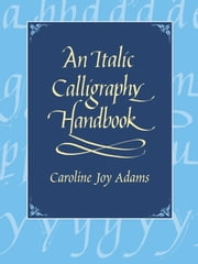 An Italic Calligraphy Handbook ebook by Caroline Joy Adams