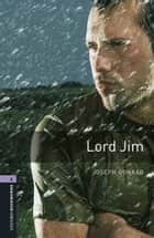 Lord Jim Level 4 Oxford Bookworms Library ebook by Joseph Conrad