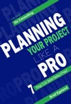Planning your Project like a Pro ebook by Brad Egeland