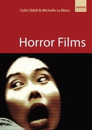 Horror Films ebook by Colin Odell,Michelle Le Blanc