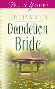 Dandelion Bride ebook by Joyce Livingston