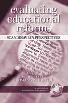 Evaluating Educational Reforms ebook by Peder Haug,Thomas A. Schwandt