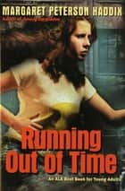 Running Out of Time ebook by Margaret Peterson Haddix