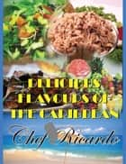Delicious Flavours of the Caribbean ebook by Chef Ricardo
