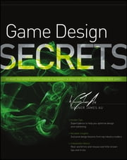Game Design Secrets ebook by Wagner James Au