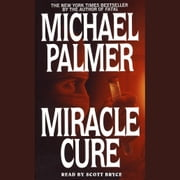 Miracle Cure audiobook by Michael Palmer