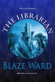 The Librarian ebook by Blaze Ward