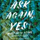Ask Again, Yes - A Novel audiobook by