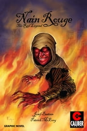 Nain Rouge: The Red Legend ebook by Josef Bastian,Patrick McEvoy,Carl Winans