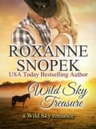 Wild Sky Treasure - a Wild Sky romance ebook by Roxanne Snopek