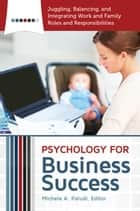 Psychology for Business Success [4 volumes] ebook by Michele A. Paludi
