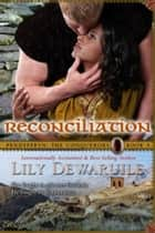 Reconciliation: Book Five ebook by Lily Dewaruile