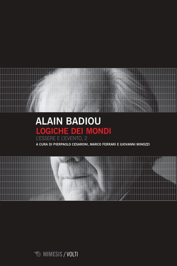 Logiche dei mondi - L'essere e l'evento, 2 ebook by Alain Badiou