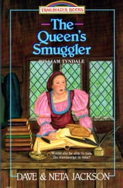 The Queen's Smuggler - William Tyndale ebook by Dave Jackson,Neta Jackson