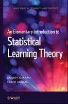 An Elementary Introduction to Statistical Learning Theory ebook by Sanjeev Kulkarni,Gilbert Harman