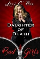 Daughter of Death ebook by Lexi C. Foss