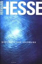 Narcissus and Goldmund ebook by Hermann Hesse,Ursule Molinaro