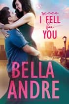 Since I Fell For You (New York Sullivans) ebook by Bella Andre