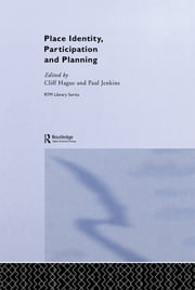 Place Identity, Participation and Planning ebook by Cliff Hague,Paul Jenkins